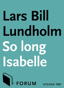 So long, Isabelle (e-bok) av Lars Bill, Lars Bi