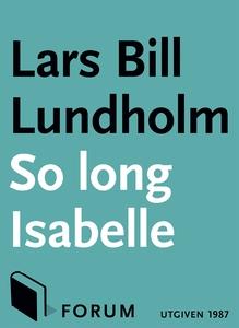 So long, Isabelle (e-bok) av Lars Bill, Lars Bi
