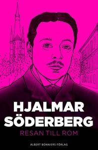 Resan till Rom (e-bok) av Hjalmar Söderberg