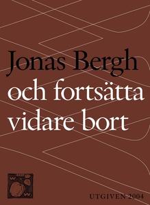 Och fortsätta vidare bort (e-bok) av Jonas Berg