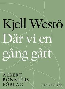 Där vi en gång gått (e-bok) av Kjell Westö