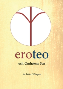 eroteo och ömhetens son (e-bok) av Petter Wingr