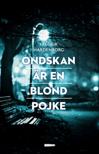 Ondskan är en blond pojke (e-bok) av Fredrik Ha