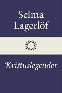 Kristuslegender (e-bok) av Selma Lagerlöf