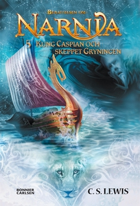 Kung Caspian och skeppet Gryningen : Narnia 5 (