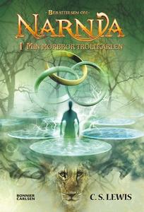 Min morbror trollkarlen : Narnia 1 (e-bok) av C
