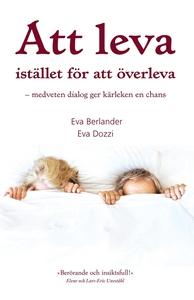 Att leva istället för att överleva (e-bok) av E