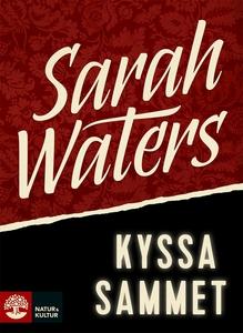 Kyssa sammet (e-bok) av Sarah Waters