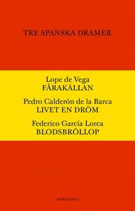 Tre spanska dramer : Fårakällan. Livet en dröm.