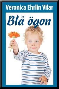 Blå ögon (e-bok) av Veronica Ehrlin Vilar