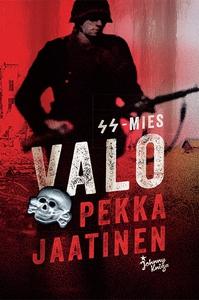 SS-mies Valo (e-bok) av Pekka Jaatinen