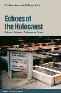 Echoes of the Holocaust: Historical Cultures in