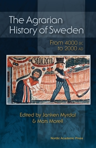 The Agrarian History of Sweden: From 4000 BC to