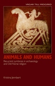 Animals and Humans: Recurrent symbiosis in archaeology and Old Norse religion