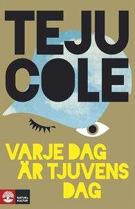 Varje dag är tjuvens dag (e-bok) av Teju Cole