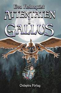 Attentaten i Gallus (e-bok) av Eva Holmquist