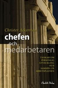 Chefen och medarbetaren (e-bok) av Christer Ack