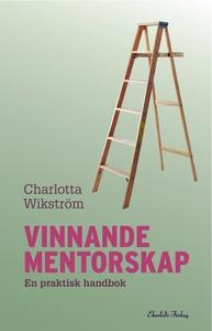 Vinnande mentorskap (e-bok) av Charlotta Wikstr