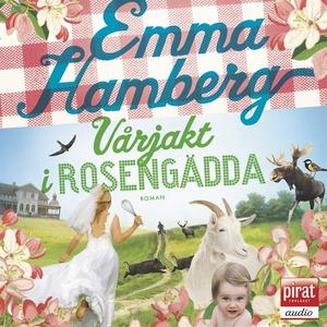Vårjakt i Rosengädda (ljudbok) av Emma Hamberg