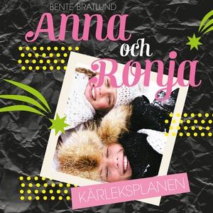 Anna 1: Anna och Ronja – Kärleksplanen (ljudbok