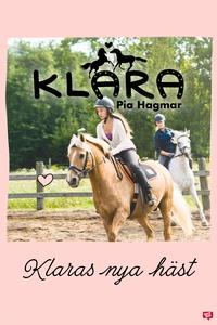 Klara 14 - Klaras nya häst (e-bok) av Pia Hagma