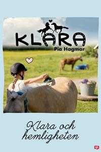 Klara 15 - Klara och hemligheten (e-bok) av Pia