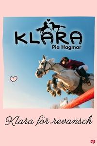 Klara 18 - Klara för revansch (e-bok) av Pia Ha