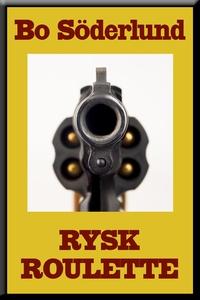 Rysk roulette (e-bok) av Bo Söderlund