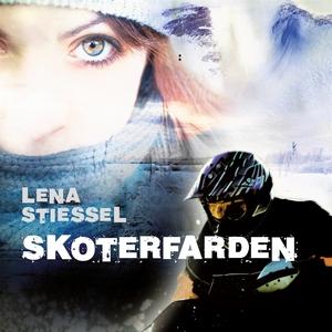 Skoterfärden (ljudbok) av Lena Stiessel
