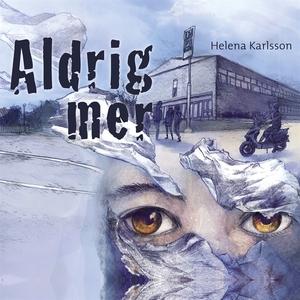 Aldrig mer (ljudbok) av Helena Karlsson