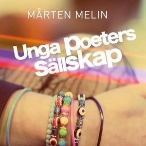 Unga poeters sällskap (ljudbok) av Mårten Melin
