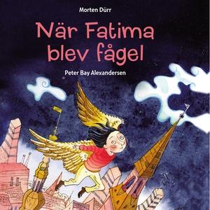 När Fatima blev fågel (ljudbok) av Morten Dürr