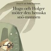 Hugo och Holger möter den hemska snömannen