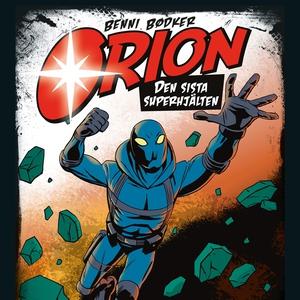 Orion 1: Den sista superhjälten (ljudbok) av Be