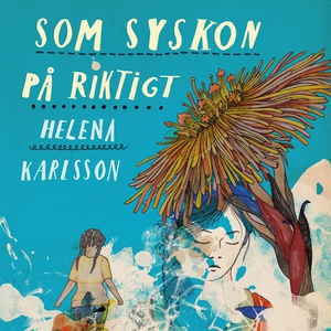 Som syskon på riktigt (ljudbok) av Helena Karls
