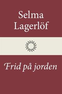Frid på jorden (e-bok) av Selma Lagerlöf