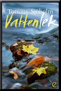 Vattenlek (e-bok) av Tommy Sjöholm