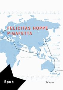 Pigafetta (e-bok) av Felicitas Hoppe