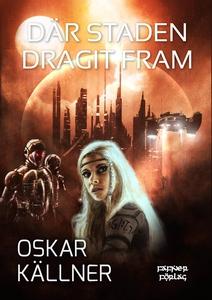 Där staden dragit fram (e-bok) av Oskar Källner