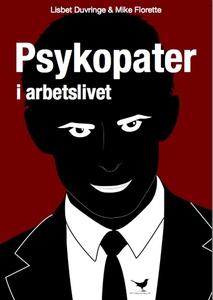 Psykopater i arbetslivet (e-bok) av Lisbet Duvr