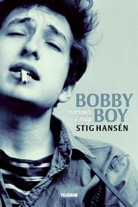 Bobby Boy - mannen i mig (e-bok) av Stig Hansén