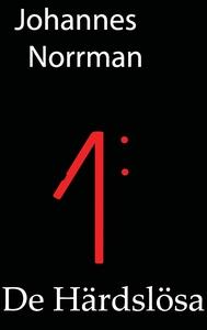 De Härdslösa (e-bok) av Johannes Norrman