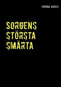 Sorgens största smärta (e-bok) av Fredrik Hjort