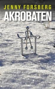 Akrobaten (e-bok) av Jenny Forsberg
