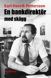 En bankdirektör med skägg (e-bok) av Karl-Henri