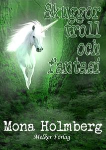 Skuggor, troll och fantasi (e-bok) av Mona Holm