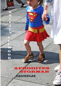 Afrodites stormar dagsedlar (e-bok) av Kristin