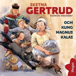 Sketna Gertrud och kung Magnus kalas (ljudbok)