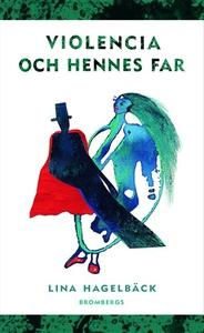 Violencia och hennes far (e-bok) av Lina Hagelb