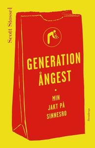 Generation ångest (e-bok) av Scott Stossel, Tho